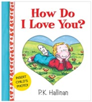 How Do I Love You?  -     By: P.K. Hallinan