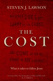 The Cost  -     By: Steven J. Lawson