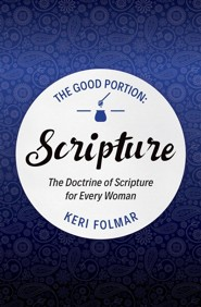 Scripture: The Doctrine of Scripture for Every Woman