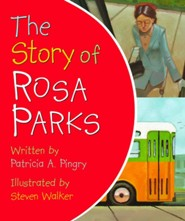 The Story of Rosa Parks  -     By: Patricia A. Pingry