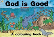 God Is Good: A Colouring Book