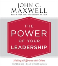 The Power of Your Leadership: Making a Difference with Others, Unabridged CD