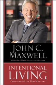 Intentional Living: Choosing A Life That Matters Unabridged, 8 CDs  -     By: John Maxwell