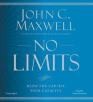 No Limits: Blow The Cap Off Your Capacity, Audio CD  -     By: John Maxwell