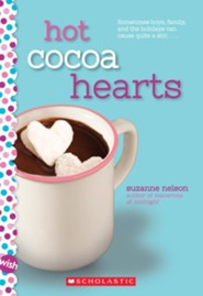 Hot Cocoa Hearts: A Wish Novel  -     By: Suzanne Nelson