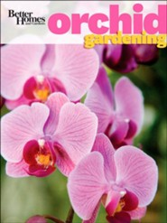 Better Homes & Gardens Orchid Gardening  -
