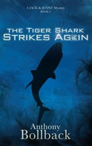 The Tiger Shark Strikes Again (Book 5 in The Jack & Jenny  Mystery Series)