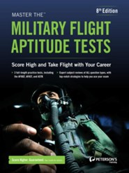 Master the Military Flight Aptitude Tests  -     By: Peterson's