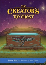 The Creator's Toy Chest (The Creator's Toy Chest): Creation's Story - eBook