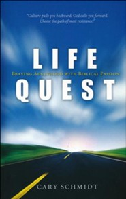 Life Quest: Braving Adulthood with Biblical Passion