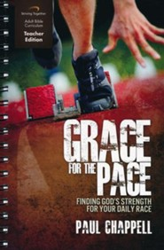 Grace for the Pace Curriculum, Teacher Edition: Finding God's Strength for Your Daily Race