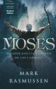 Moses, Student Edition: Discover God's Faithfulness on Life's Journey