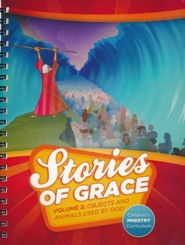 Stories of Grace Volume 3 Children's Curriculum: Objects and Animals Used by God