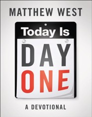 Today Is Day One: A Devotional
