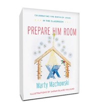 Prepare Him Room Advent Curriculum: Celebrating the Birth of  Jesus in the Classroom