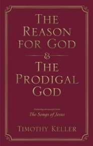 The Reason for God - The Prodigal God, 2 Vols. in 1