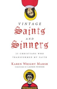 Vintage Saints and Sinners: 25 Christians Who Transformed My Faith - eBook