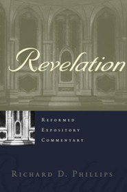 Revelation: Reformed Expository Commentary on the New Testament [REC]