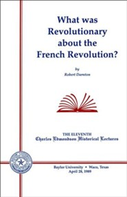 What Was Revolutionary about the French Revolution?