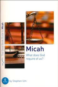 Micah: What Does God Require of Us?