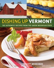 Dishing Up Vermont   -     By: Tracey Medeiros
