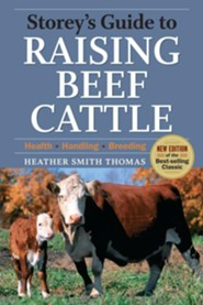 Storey's Guide to Raising Beef Cattle, Revised   -
