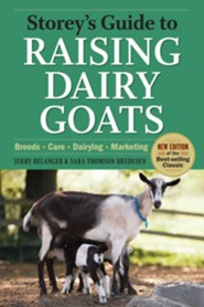 Storey's Guide to Raising Dairy Goats, 4th Edition   -     By: Jerry Belanger