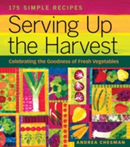 Serving Up the Harvest   -     By: Andrea Chesman