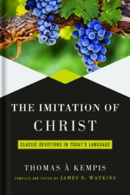 The Imitation of Christ: Classic Devotions in Today's English   -     Edited By: James Watkins     By: Thomas 'a Kempis