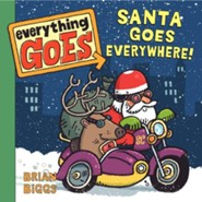 Everything Goes: Santa Goes Everywhere!  -     By: Brian Biggs     Illustrated By: Brian Biggs