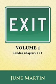 Exit: Exodus Chapters 1-12 - eBook