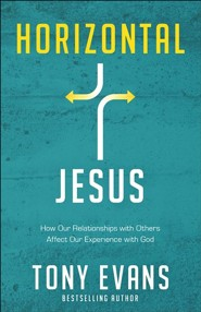 Horizontal Jesus: How Our Relationships with Others Affect Our Experience with God - Slightly Imperfect