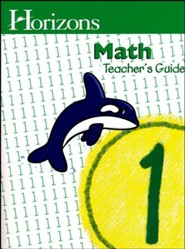 Horizons Math Grade 1 Teacher's Guide