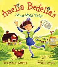 Amelia Bedelia's First Field Trip  -     By: Herman Parish     Illustrated By: Lynne Avril
