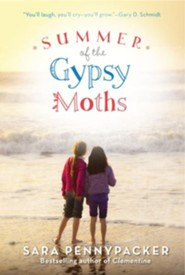 Summer of the Gypsy Moths  -     By: Sara Pennypacker