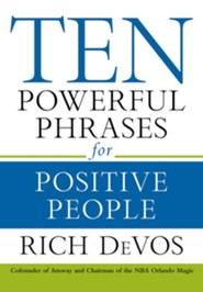 Ten Powerful Phrases for Positive People, Audio Book   -     Narrated By: Peter Berkrot     By: Rick DeVos