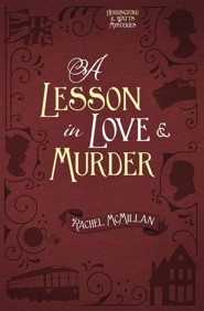 #2: A Lesson in Love & Murder   -     By: Rachel McMillan