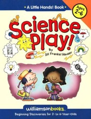 Science Play! Beginning Discoveries  for 2 to 6 Years Olds