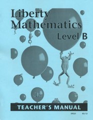 Liberty Mathematics Level B Teacher's Manual, Grade 2