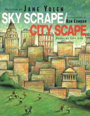 Sky Scrape/City Scape: Poems of City Life  -     By: Jane Yolen