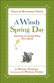 A Windy Spring Day: God Gives Us Friends When We're Afraid