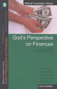 God's Perspective on Finances, Biblical Foundation Series