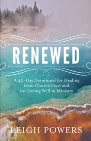 975458: Renewed: A 40-Day Devotional For Healing From Church Hurt And For Loving Well In Ministry