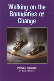 Walking on the Boundaries of Change: Poems of Transition  -     By: Sara E. Holbrook
