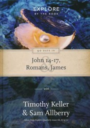 90 Days in John 14-17, Romans, James: Explore by the book