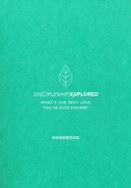 Discipleship Explored Handbook, 2018 Edition