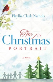 The Christmas Portrait  -     By: Phyllis Nichols