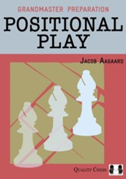 Grandmaster Preparation: Positional Play
