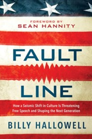 Fault Line: How a Seismic Shift in Culture Is Destroying America and Shaping the Next Generation  -     By: Billy Hallowell