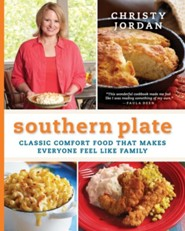 Southern Plate: Classic Comfort Food That Makes  Everyone Feel Like Family  -     By: Christy Jordan